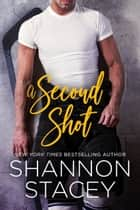 A Second Shot ebook by Shannon Stacey