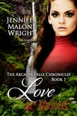Love & War Book 1 in The Arcadia Falls Chronicles