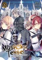 Mushoku Tensei: Jobless Reincarnation (Light Novel) Vol. 5 e-bog by Rifujin na Magonote, Shirotaka