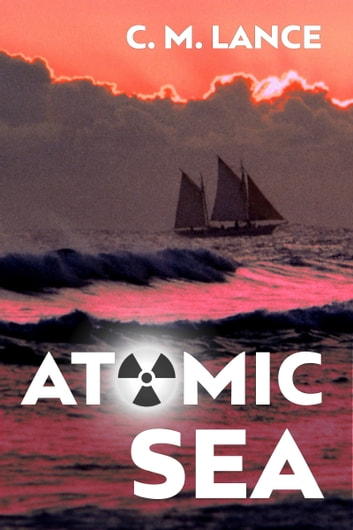Atomic Sea ebook by C. M. Lance
