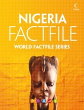Nigeria Factfile: An encyclopaedia of everything you need to know about Nigeria, for teachers, students and travellers ebook by Collins