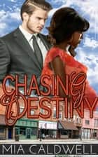 Chasing Destiny - Threads of Fate, #1 ebook by Mia Caldwell