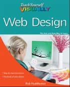 Teach Yourself VISUALLY Web Design ebook by Rob Huddleston