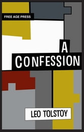A Confession ebook by Leo Tolstoy