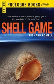 Shell Game ebook by Richard Powell