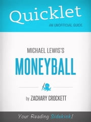 Quicklet on Moneyball by Michael Lewis (CliffNotes-like Book Summary) ebook by Zachary Crockett
