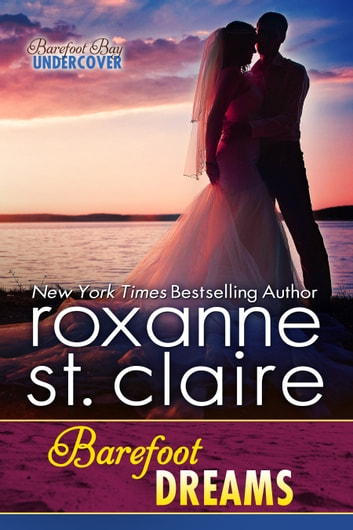 Barefoot Dreams ebook by Roxanne St. Claire