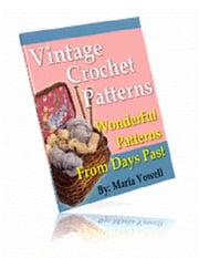 Vintage Crochet Patterns ebook by Maria Vowell