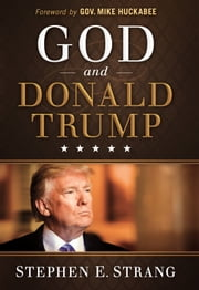 God and Donald Trump ebook by Stephen E. Strang