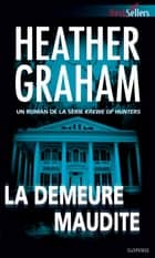 La demeure maudite - T2 - Krewe of Hunters ebook by Heather Graham