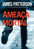 Ameaça mortal ebook by James Patterson