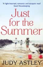 Just For The Summer ebook by Judy Astley