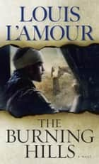 The Burning Hills - A Novel ebook by Louis L'Amour