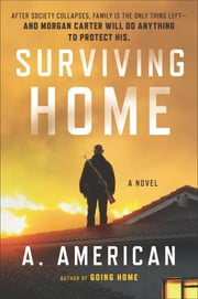 Surviving Home - A Novel ebook by A. American