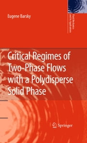 Critical Regimes of Two-Phase Flows with a Polydisperse Solid Phase ebook by Eugene Barsky