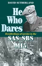 He Who Dares ebook by David  Sutherland