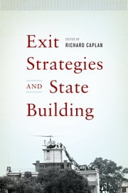 Exit Strategies and State Building ebook by Richard Caplan