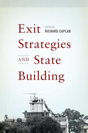 Exit Strategies and State Building ebook by