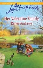 Her Valentine Family - A Single Dad Romance ebook by Renee Andrews