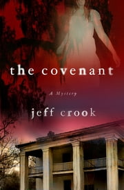 The Covenant - A Mystery ebook by Jeff Crook