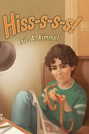 Hiss-s-s-s! ebook by Eric A. Kimmel