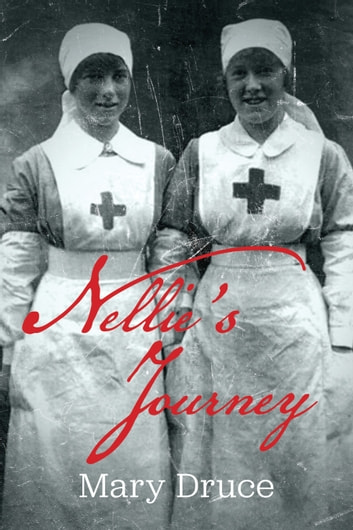 Nellie's Journey ebook by Mary Druce