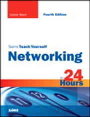 Sams Teach Yourself Networking in 24 Hours ebook by Uyless Black