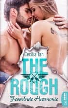 The Rough - Fesselnde Harmonie ebook by Cecilia Tan, Bianca von Kerenyi