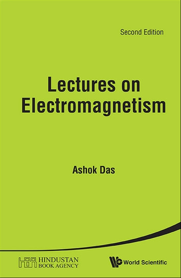 Lectures On Electromagnetism Ebook By Ashok Das 9789814508285
