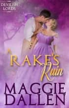 A Rake's Ruin - Devilish Lords, #1 eBook by Maggie Dallen