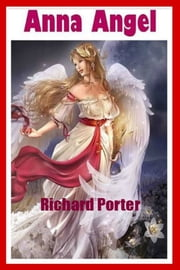Anna Angel: A Short Story ebook by Richard Porter