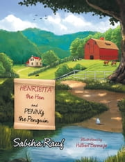 Henrietta the Hen and Penny the Penguin ebook by Sabiha Rauf