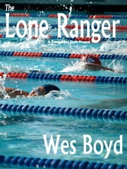The Lone Ranger ebook by Wes Boyd