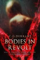 Bodies in Revolt ebook by C.G. Durrant