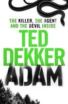 Adam ebook by Ted Dekker