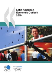 Latin American Economic Outlook 2010 ebook by Collective