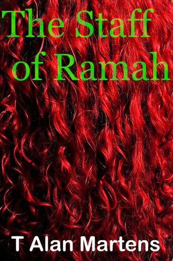 The Staff of Ramah ebook by T. Alan Martens