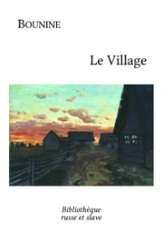 Le Village eBook by Ivan Bounine, Maurice Parijanine