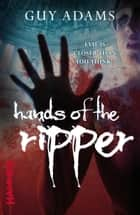 Hands of the Ripper ebook by Guy Adams