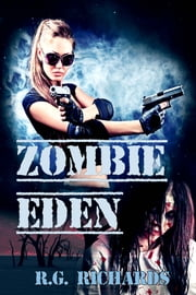Zombie Eden ebook by R.G. Richards