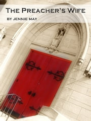 The Preacher's Wife ebook by Jennie May