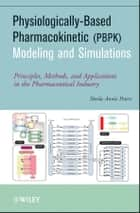 Physiologically-Based Pharmacokinetic (PBPK) Modeling and Simulations ebook by Sheila Annie Peters