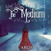 The Medium audiobook by C. J. Archer