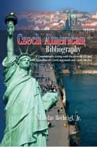 Czech American Bibliography ebook by Miloslav Rechcigl, Jr.