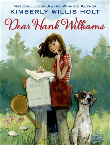 Dear Hank Williams ebook by Kimberly Willis Holt