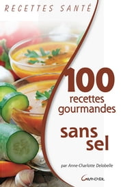 100 recettes gourmandes sans sel ebook by Kobo.Web.Store.Products.Fields.ContributorFieldViewModel