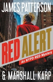 Red Alert - An NYPD Red Mystery ebook by James Patterson, Marshall Karp