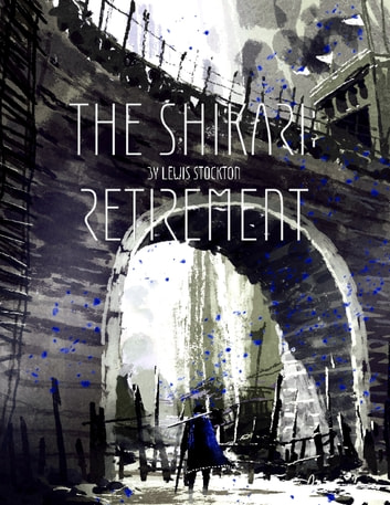 The Shikari: Retirement ebook by Lewis Stockton