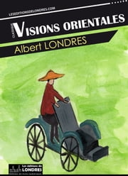 Visions orientales ebook by Albert Londres