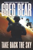 Take Back the Sky ebook by Greg Bear